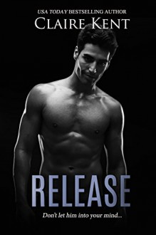 Release (Hold Book 2) - Claire Kent
