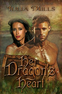 Her Dragon's Heart (Dragon Guard Series Book 8) - Julia Mills, Linda Boulanger, Lisa Miller, Alicia Carmical