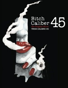 Troia Calibro 45 (Bitch Caliber 45): the Graphic Novel (Italian Edition) - FP Curti, Discomfort Cucks