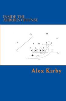 Inside the Auburn Offense - Alex Kirby
