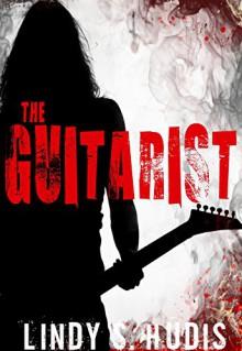 The Guitarist - Lindy S. Hudis