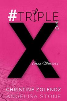 #TripleX - Angelisa Stone, Christine Zolendz