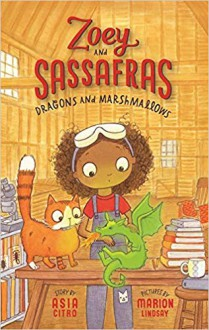 Dragons and Marshmallows - Asia Citro,Marion Lindsay