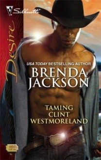 Taming Clint Westmoreland (Silhouette Desire) - Brenda Jackson