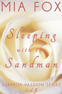 Sleeping with the Sandman (Surprise Passion Series Book 5) - Mia Fox