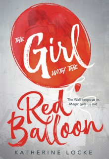 The Girl with the Red Balloon - Katherine Locke