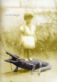 Scavenge - R.J. Gibson