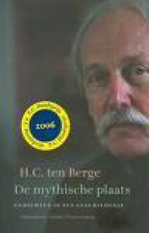 Het Geheim Van Een Opgewekt Humeur: Roman - H.C. ten Berge