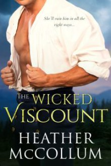 The Wicked Viscount - Heather McCollum
