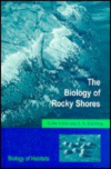 The Biology Of Rocky Shores - Colin Little, J. A. Kitching