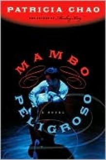 Mambo Peligroso - Patricia Chao