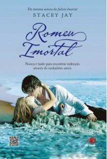 Romeu Imortal (Juliet Immortal #2) - Stacey Jay