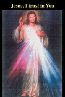 Jesus, I Trust in You - Domo Qui, Thomas Pickup