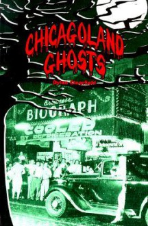 Chicagoland Ghosts - Dylan Clearfield
