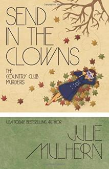 Send in the Clowns (The Country Club Murders) (Volume 4) - Julie Mulhern