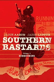 Southern Bastards Volume 3: Homecoming - Jason Latour, Jason Aaron