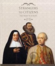 Strangers to Citizens: The Irish in Europe, 1600-1800 - Marian Lyons, Tom O'Connor