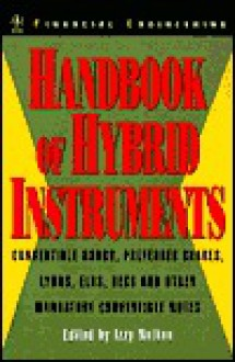 Handbook of Hybrid Instruments: Convertible Bonds, Preferred Shares, Lyons, Elks, Decs and Other Mandatory Convertible Notes [With CDROM] - Izzy Nelken