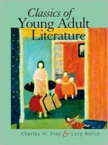Classics of Young Adult Literature - Charles H. Frey, Lucy Rollin