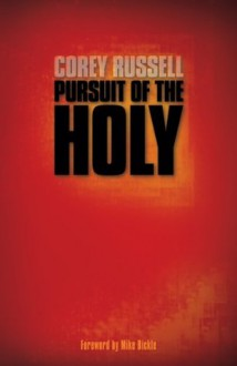 Pursuit of the Holy - Corey Russell, Mike Bickle
