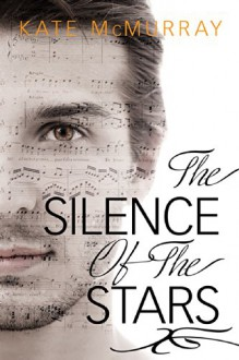 The Silence of the Stars - Kate McMurray
