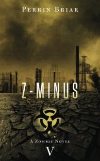 Z-Minus V (Volume 5) - Perrin Briar