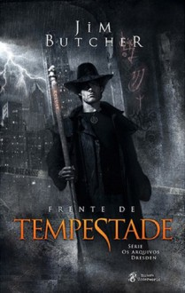 Frente de Tempestade (Os Arquivos Dresden #1) - Jim Butcher