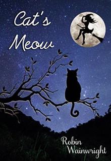 Cat's Meow - Robin Wainwright, Carol Holaday
