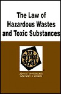 The Law Of Hazardous Wastes And Toxic Substances In A Nutshell - John G. Sprankling, Gregory S. Weber