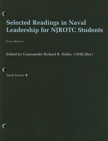 Selected Readings in Naval Leadership for NJROTC Students - Richard R. Hobbs