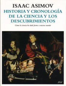 Historia Y Cronologia De La Ciencia Y Los Descubrimientos - Isaac Asimov, Ariel Books
