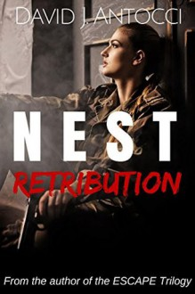 NEST: Retribution - David J Antocci