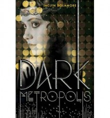 [ DARK METROPOLIS By Dolamore, Jaclyn ( Author ) Hardcover Jun-17-2014 - Jaclyn Dolamore