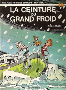 Spirou Et Fantasio, Tome 30: La Ceinture Du Grand Froid - Raoul Cauvin, Nic