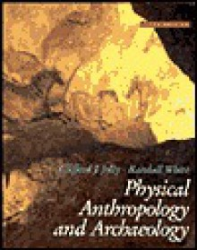 Physical Anthropology and Archaeology - Clifford J. Jolly, Randall White
