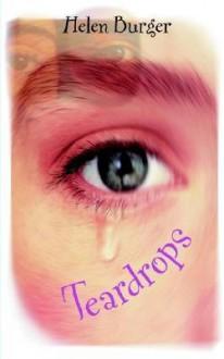 Teardrops - Helen Burger