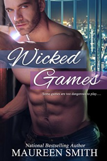Wicked Games (Denver Rebels Book 1) - Maureen Smith