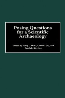 Posing Questions for a Scientific Archaeology - Terry L. Hunt