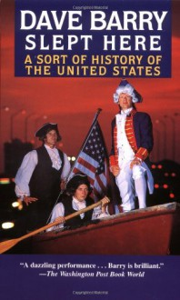 Dave Barry Slept Here: A Sort of History of the United States - Dave Barry