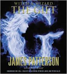 The Gift - Elijah Wood, James Patterson, Ned Rust, Spencer Locke
