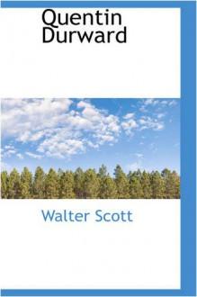 Quentin Durward - Walter Scott
