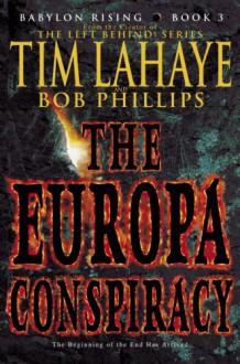 Babylon Rising : The Europa Conspiracy - Tim LaHaye, Bob Phillips