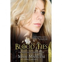 Blood Ties (Blood Coven Vampire, #6) - Mari Mancusi