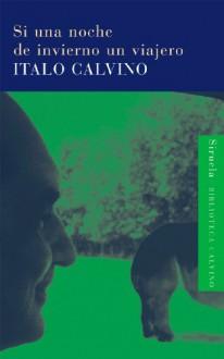 Si una noche de invierno un viajero - Italo Calvino