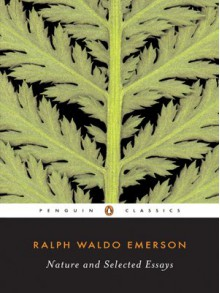Nature and Selected Essays - Ralph Waldo Emerson, Larzer Ziff
