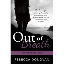 Out of Breath (Breathing, #3) - Rebecca Donovan