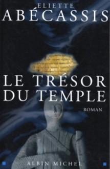 Le Trésor du Temple - Eliette Abécassis