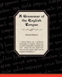 A Grammar of the English Tongue - Samuel Johnson