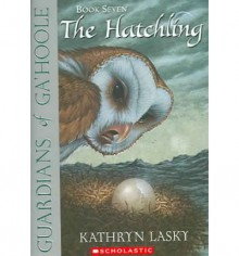 The Hatchling (Guardians Of Ga'hoole) - Kathryn Lasky