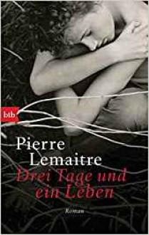 Drei Tage und ein Leben: Roman - Pierre Lemaitre,Tobias Scheffel
